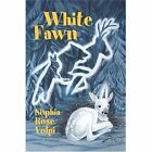 White Fawn 9780595667086 by Sophia Rose Volpi Hardcover