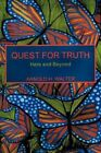 Quest for Truth Here and Beyond 9781463441258 by Arnold H. Walter Paperback