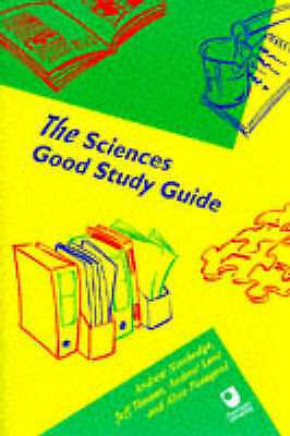 1 of 1 - The Sciences Good Study Guide by Alice Peasgood, Andy Northedge, Jeffrey L. Tho…
