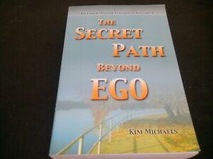 The Secret Path Beyond Ego : Ascended Master Teachings, Vol.1 - Kim Michaels