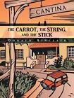 The Carrot String Stick Sinclair Adventure Authorhouse Paperback 9781496902887