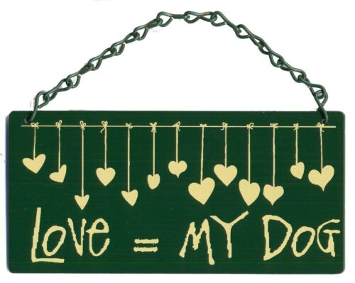 Love = My Dog Metal Home & Garden Sign Hang Inside Outside Australian Made New