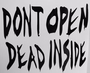 Don T Open Dead Inside Zombie Car Truck Window Vinyl Decal