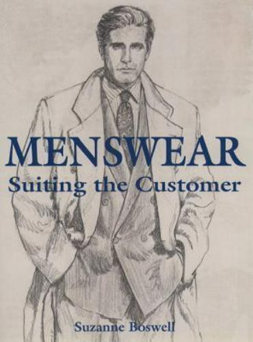Menswear: Suiting The Customer by Boswell, Suzanne , Paperback
