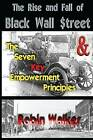 The Rise and Fall of Black Wall Street and the Seven Key Empowerment Principles by MR Robin Walker (Paperback / softback, 2014)