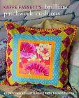 Kaffe Fassett's Brilliant Patchwork Cushions by Kaffe Fassett 9781910339145