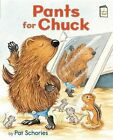 Pants for Chuck by Pat Schories (Hardback, 2014)