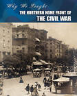 The Northern Home Front of the Civil War by Roberta Baxter (Paperback / softback, 2011)