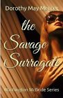 The Savage Surrogate by Dorothy May Mercer (Paperback / softback, 2013)