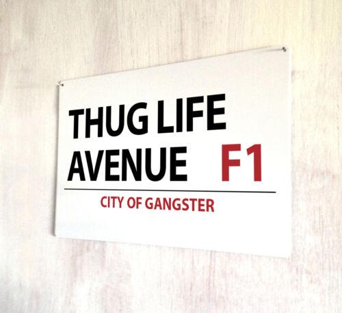 Thug Life Avenue signo calle A4 Placa De Metal
