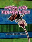 Anika and Her Body 9781456894801 by Williadean Crear Book