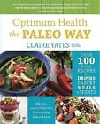 Optimum Health the Paleo Way by Claire Yates (Paperback, 2013)