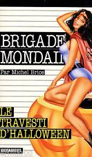 Brigade Mondaine / 199 / Le travesti d'Halloween // Michel BRICE // 1ère Edition