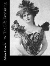 The Life Everlasting by Marie Corelli (2015, Paperback)