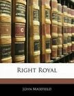 Right Royal by John Masefield (Hardback, 2013)