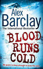 Blood Runs Cold by Alex Barclay (Paperback, 2008)
