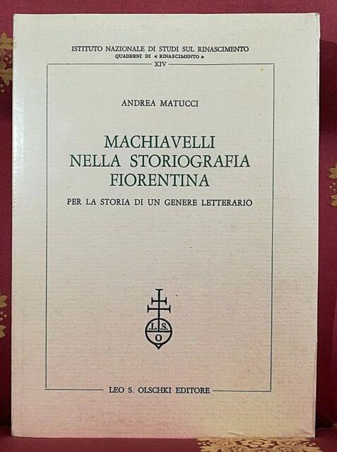 Andrea Matucci, Machiavelli nella storiografica fiorentina, Olschki, 1991