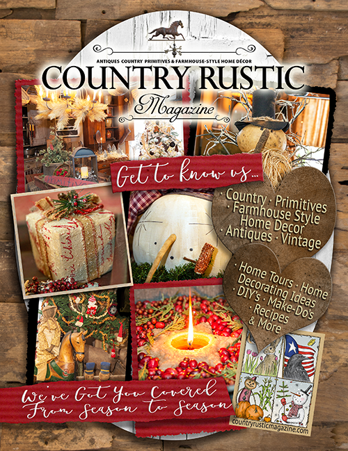 Country Rustic Magazine HOLIDAY 2018 Issue ~Country Primitives /& Farmhouse-Style
