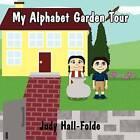 My Alphabet Garden Tour by Judy Hall-Folde (Paperback / softback, 2011)