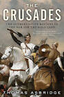 The Crusades: The Authoritative History of the War for the Holy Land by Thomas Asbridge (Paperback / softback)