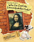 Who Can Crack the Leonardo Da Vinci Code?: The Museum of Adventures by Thomas Brezina (Paperback, 2005)