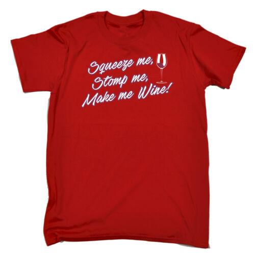 Squeeze Me Stomp me Vino Da Uomo T-Shirt Tee COMPLEANNO Wino Booze BERE BUFFO