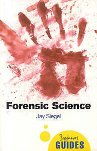 Forensic-Science-A-Beginner-039-s-Guide-by-Jay-Siegel-Paperback-2009