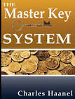 The Master Key System by Charles F Haanel (Hardback, 2007)