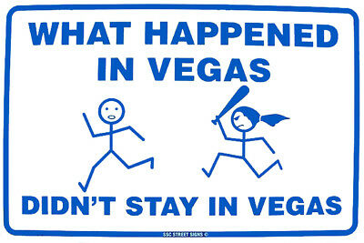 What Happens In Vegas Gambling Alcohol Dating Sexual Humor ...What Happens In Vegas Sign
