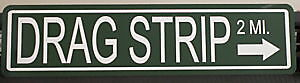 "METAL STREET SIGN "" DRAG STRIP "" GASSER RAT ROD LIONS"