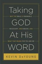 Taking God at His Word : Why the Bible Is Knowable, Necessary, and Enough, an...