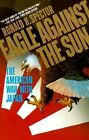 Eagle against the Sun: The American War with Japan by Ronald H. Spector (Paperback, 2004)