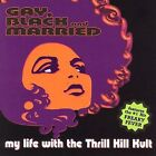 Gay, Black & Married by My Life with the Thrill Kill Kult (CD, Oct-2005, Rykodisc)