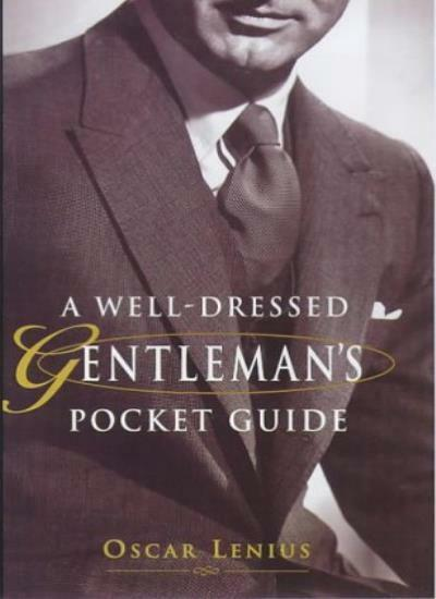 A Well-dressed Gentleman's Pocket Guide By Oscar Lenius. 9781853752766