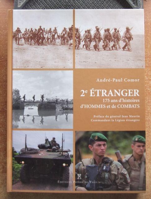 HISTORIQUE REGIMENTAIRE / 2e ETRANGER 175 ANS D'HISTOIRES D'HOMMES ET DE COMBATS