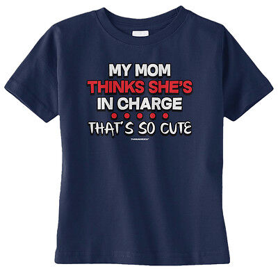 Threadrock Kids My Mom Thinks She/'s In Charge So Cute Toddler T-shirt Funny