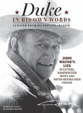 Duke in His Own Words - Curated from His Private Archive : John Wayne's Life in Letters, Handwritten Notes and Never-Before-Seen Photos (2015, Hardcover)