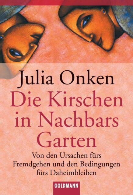 Die Kirschen in Nachbars Garten: Von den Ursachen fürs Fremdgehen und de ... /4