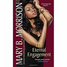 The Eternal Engagement by Mary B. Morrison (Paperback, 2014)