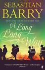 A Long Long Way by Sebastian Barry (Paperback, 2016)