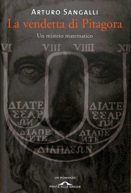 La vendetta di Pitagora - Arturo Sangalli - Ponte alle Grazie 3226