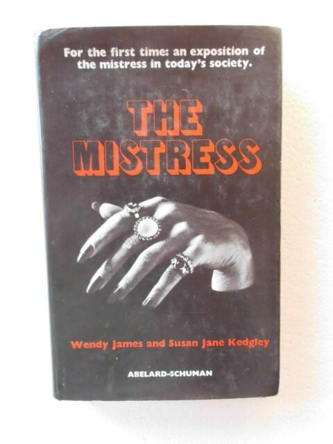 The Mistress by Wendy James, Susan Jane Kedgley (HB 1973) 1st ed Relationships