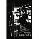 The Taximan's God and Other Stories 9780595367368 Book