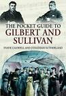 The Pocket Guide to Gilbert and Sullivan by Diane Canwell, Jonathan Sutherland (Paperback, 2011)