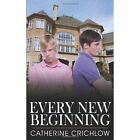 Every Beginning 9781434369826 by Catherine Crichlow Book