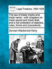 The Law of Trade Marks and Trade Name: With Chapters on Trade Secret and Trade Libel, and a Full Collection of Statutes, Rules, Forms and Precedents. by Duncan MacKenzie Kerly (Paperback / softback, 2010)