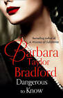 Dangerous to Know by Barbara Taylor Bradford (Paperback, 1995)