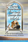 Seven Experiments That Could Change the World: A Do-it-yourself Guide to Revolutionary Science by Rupert Sheldrake (Paperback, 2002)