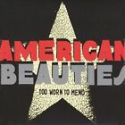 Too Worn to Mend by American Beauties (CD, Oct-2012, American Beauties)