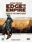 Star Wars: Edge of the Empire RPG: Mask of the Pirate Queen Adventure Module by Fantasy Flight Games (Undefined, 2015)